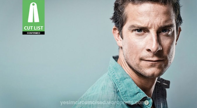 CUT LIST: Bear Grylls